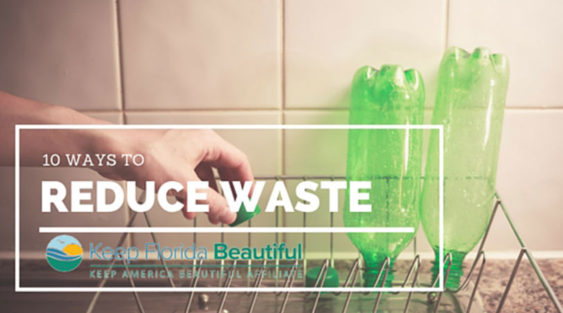 Image of Soda Bottles on a drying rack with the text 10 Ways to Reduce Waste | Keep Florida Beautiful Blog