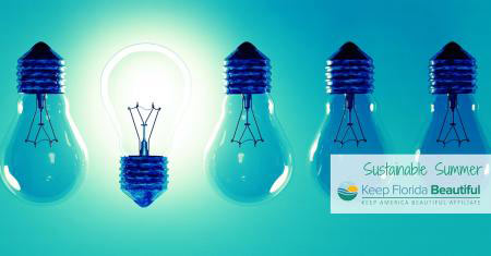 5 Tips for a Sustainable Summer: Conserve Energy | Keep Florida Beautiful Blog