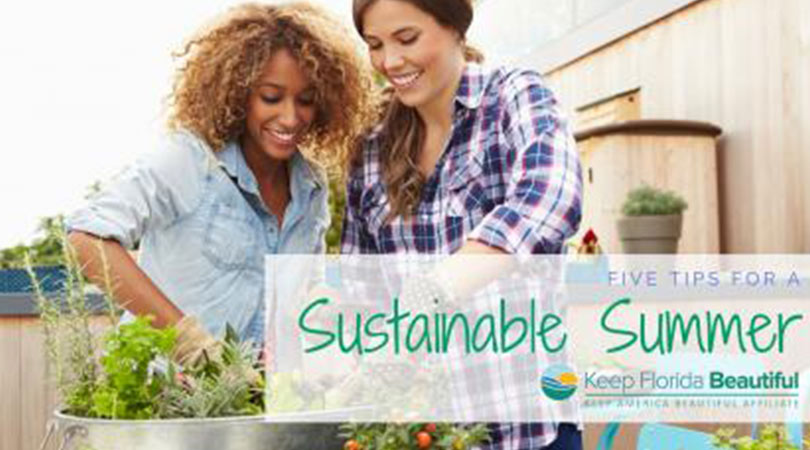 Image of women gardening with the text 5 Tips for a Sustainable Summer | Keep Florida Beautiful Blog