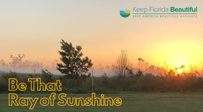 Be that Ray of Sunshine | Keep Florida Beautiful Blog