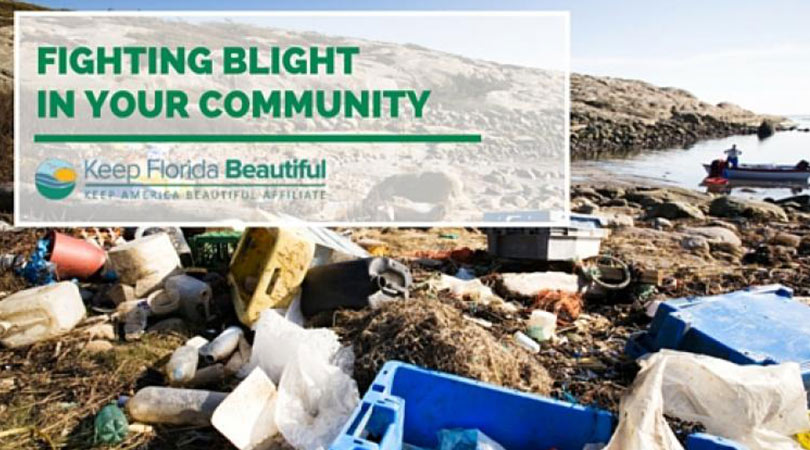 Image of garbage with the text Fighting Blight in Your Community | Keep Florida Beautiful Blog