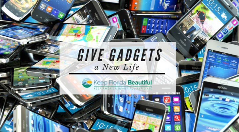 Image of old electronics with text that says Give Gadgets a New Life | Keep Florida Beautiful Blog