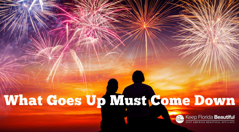 Fireworks Image with Text: What Goes Up Must Come Down | Keep Florida Beautiful Blog