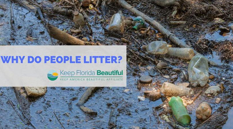 Why Do People Litter? | Keep Florida Beautiful Blog